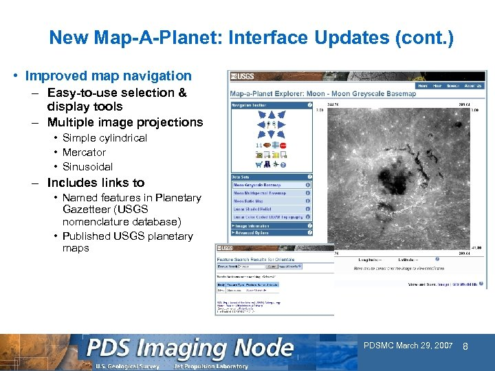 New Map-A-Planet: Interface Updates (cont. ) • Improved map navigation – Easy-to-use selection &