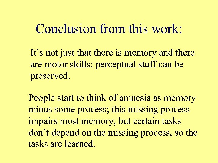 Conclusion from this work: It's not just that there is memory and there are