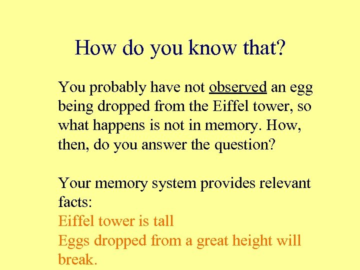 How do you know that? You probably have not observed an egg being dropped