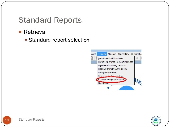 Standard Reports Retrieval Standard report selection 10 Standard Reports