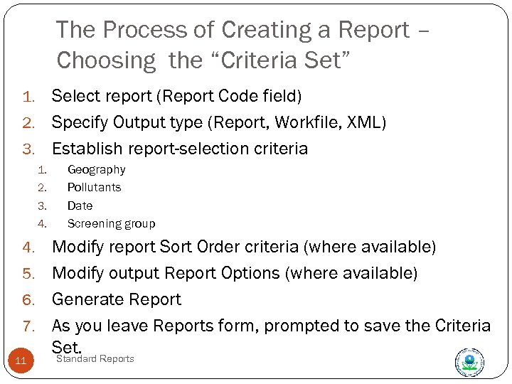 "The Process of Creating a Report – Choosing the ""Criteria Set"" Select report (Report"