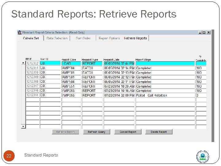 Standard Reports: Retrieve Reports 22 Standard Reports