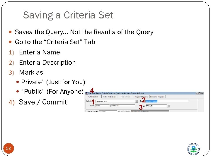 Saving a Criteria Set Saves the Query… Not the Results of the Query Go