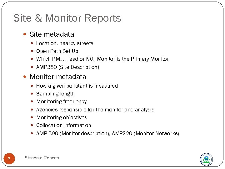 Site & Monitor Reports Site metadata Location, nearby streets Open Path Set Up Which