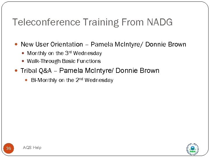 Teleconference Training From NADG New User Orientation – Pamela Mc. Intyre/ Donnie Brown Monthly