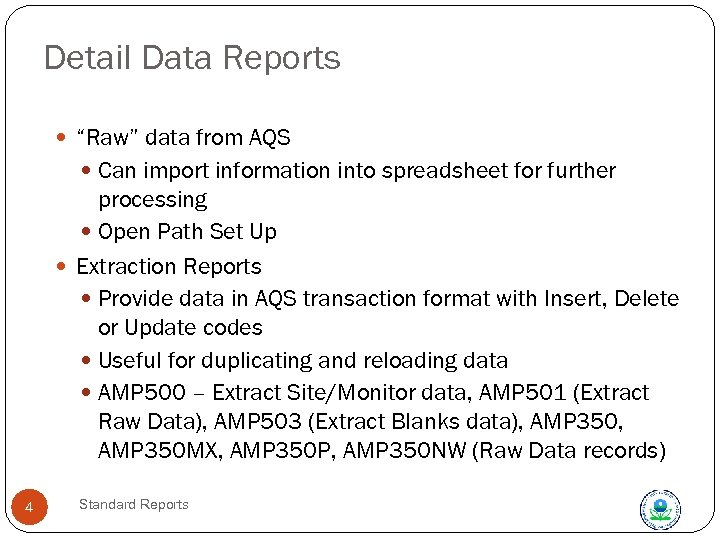"Detail Data Reports ""Raw"" data from AQS Can import information into spreadsheet for further"