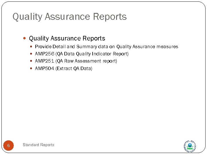 Quality Assurance Reports Provide Detail and Summary data on Quality Assurance measures AMP 256