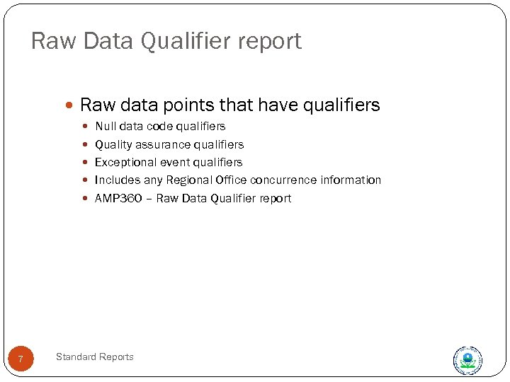 Raw Data Qualifier report Raw data points that have qualifiers Null data code qualifiers
