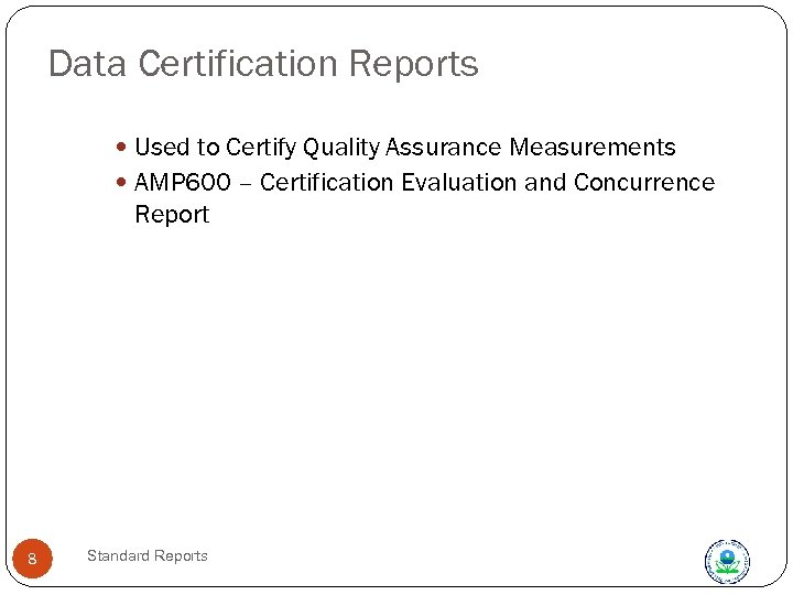Data Certification Reports Used to Certify Quality Assurance Measurements AMP 600 – Certification Evaluation