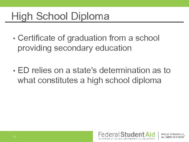 High School Diploma • Certificate of graduation from a school providing secondary education •