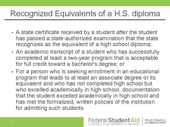 Recognized Equivalents of a H. S. diploma A state certificate received by a student