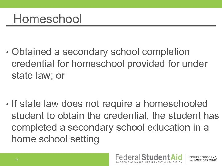 Homeschool • Obtained a secondary school completion credential for homeschool provided for under state