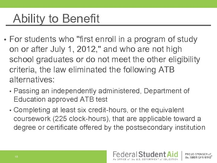 Ability to Benefit • For students who