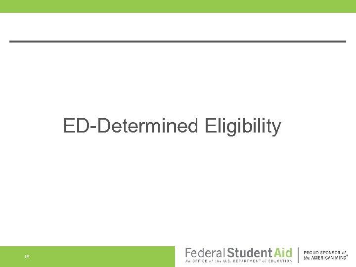 ED-Determined Eligibility 16