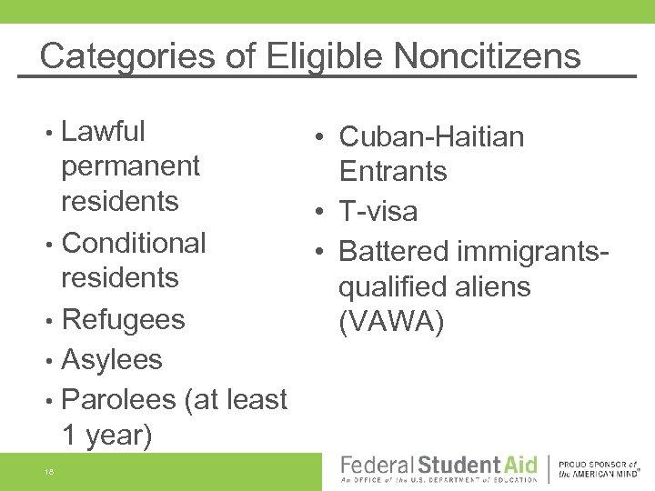 Categories of Eligible Noncitizens Lawful • Cuban-Haitian permanent Entrants residents • T-visa • Conditional
