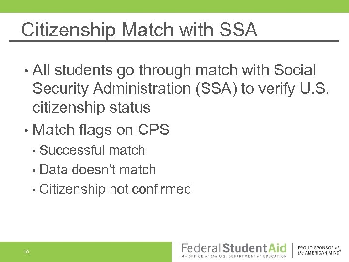 Citizenship Match with SSA All students go through match with Social Security Administration (SSA)