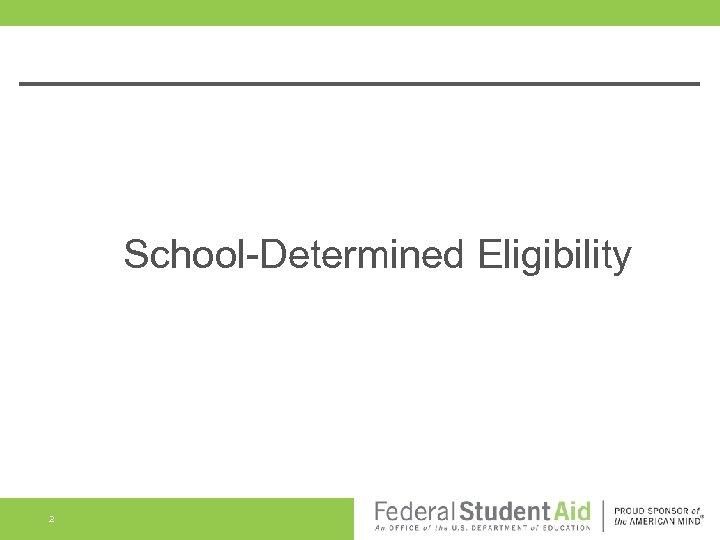 School-Determined Eligibility 2