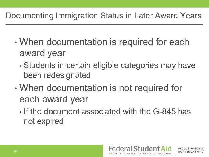 Documenting Immigration Status in Later Award Years • When documentation is required for each