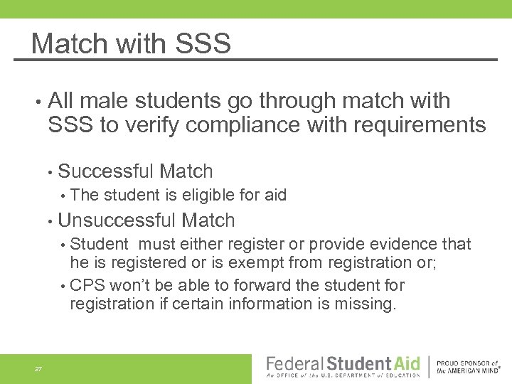 Match with SSS • All male students go through match with SSS to verify