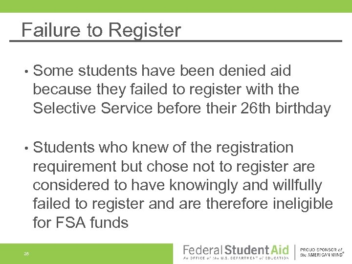 Failure to Register • Some students have been denied aid because they failed to