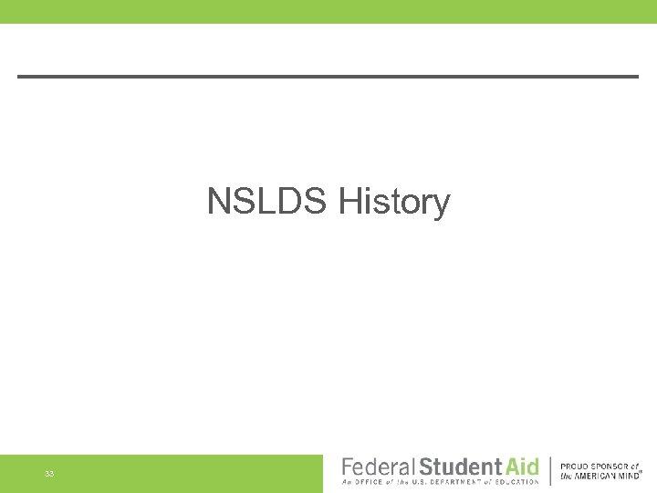 NSLDS History 33