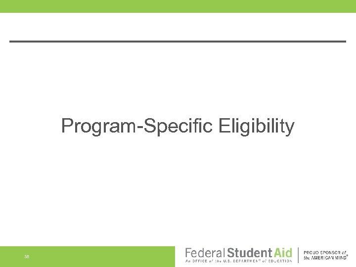 Program-Specific Eligibility 38