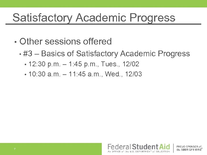 Satisfactory Academic Progress • Other sessions offered • #3 – Basics of Satisfactory Academic
