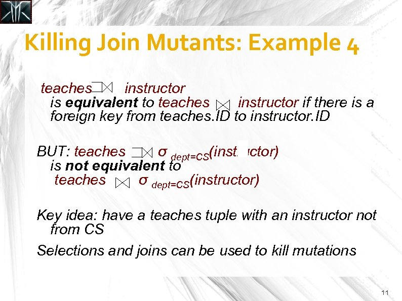 Killing Join Mutants: Example 4 teaches instructor is equivalent to teaches instructor if there