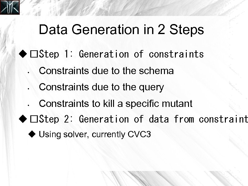 Data Generation in 2 Steps Step 1: Generation of constraints • Constraints due to