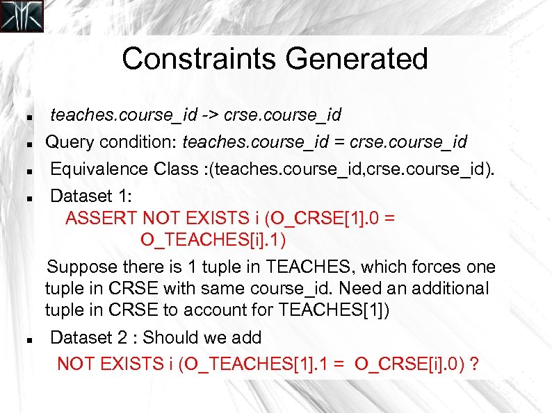 Constraints Generated teaches. course_id -> crse. course_id Query condition: teaches. course_id = crse. course_id