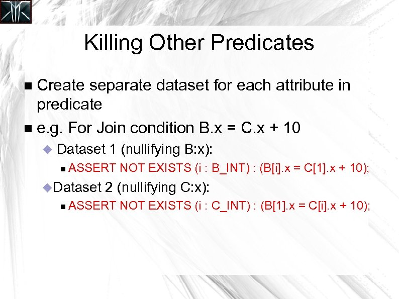 Killing Other Predicates Create separate dataset for each attribute in predicate e. g. For
