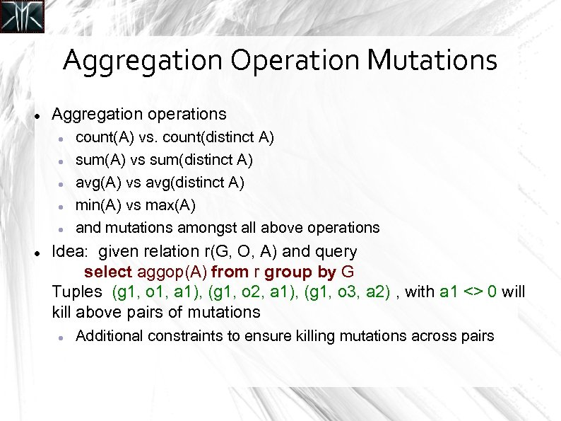 Aggregation Operation Mutations Aggregation operations count(A) vs. count(distinct A) sum(A) vs sum(distinct A) avg(A)
