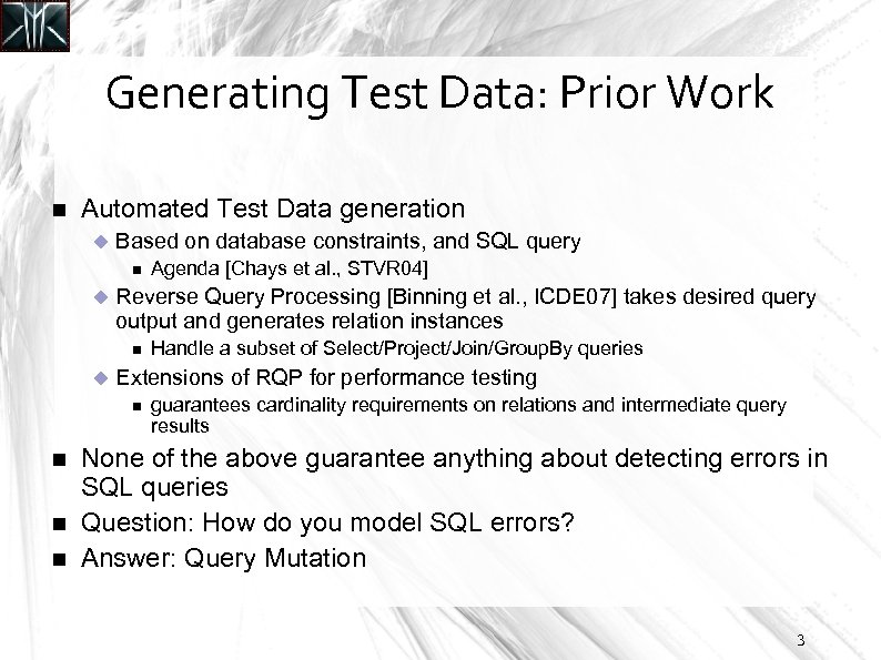Generating Test Data: Prior Work Automated Test Data generation Based on database constraints, and