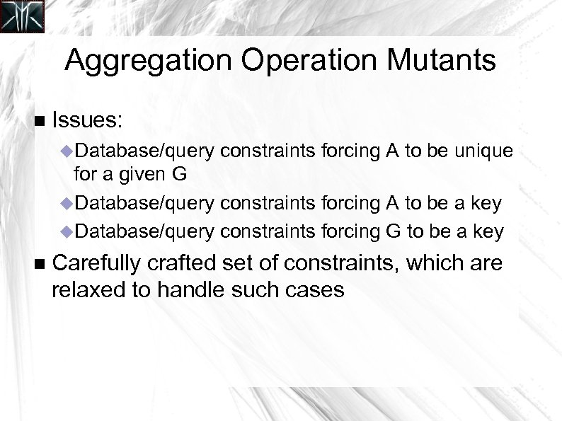 Aggregation Operation Mutants Issues: Database/query constraints forcing A to be unique for a given