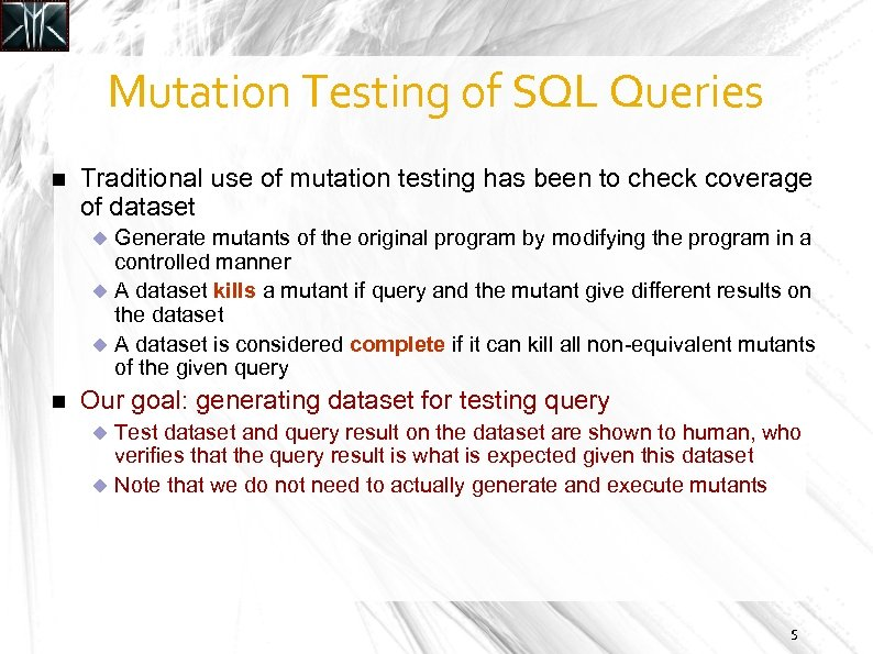 Mutation Testing of SQL Queries Traditional use of mutation testing has been to check