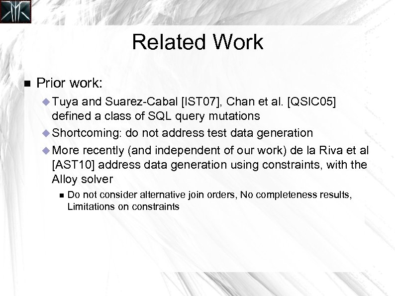 Related Work Prior work: Tuya and Suarez-Cabal [IST 07], Chan et al. [QSIC 05]