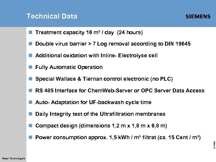 Technical Data n Treatment capacity 10 m³ / day (24 hours) n Double virus