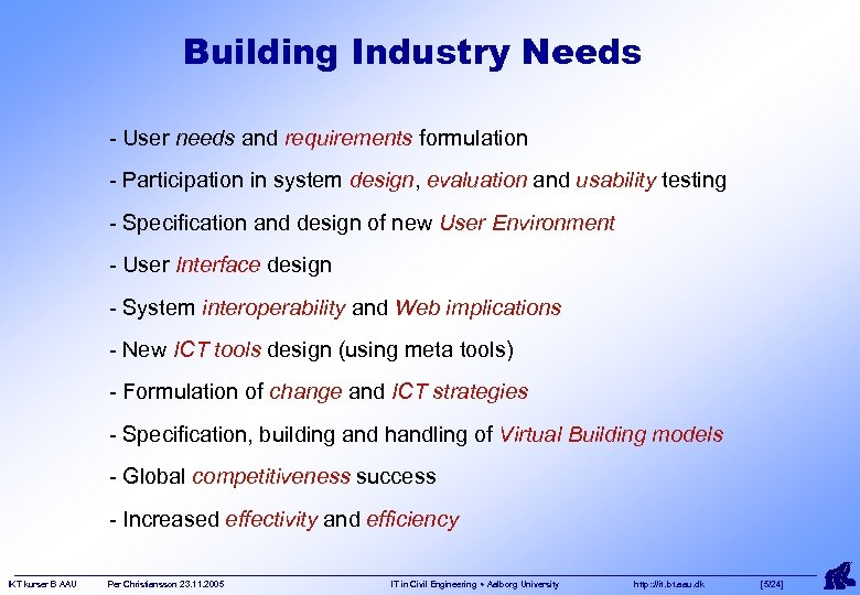 Building Industry Needs - User needs and requirements formulation - Participation in system design,