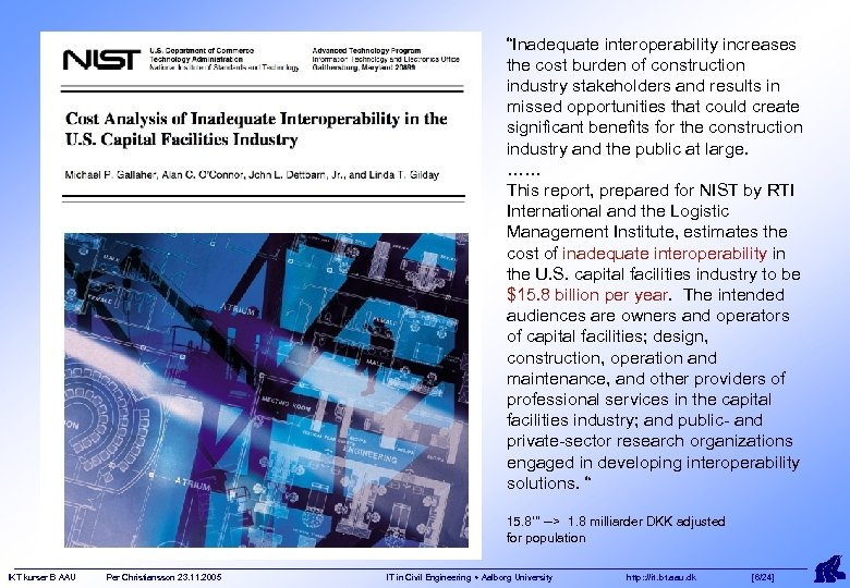 """Inadequate interoperability increases the cost burden of construction industry stakeholders and results in missed"