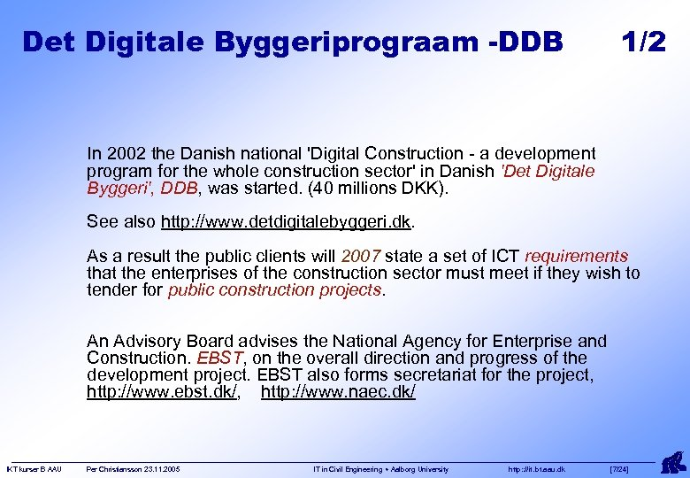 Det Digitale Byggeriprograam -DDB 1/2 In 2002 the Danish national 'Digital Construction - a