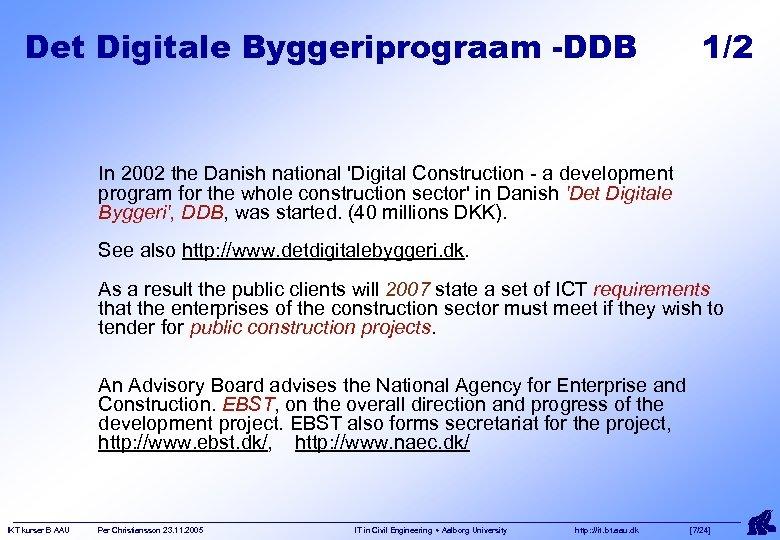 Det Digitale Byggeriprograam -DDB 1/2 In 2002 the Danish national 'Digital Construction - a