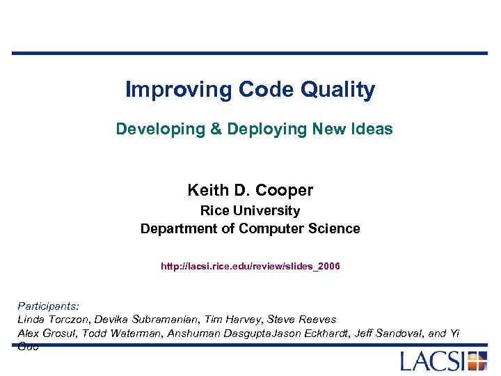 Improving Code Quality Developing & Deploying New Ideas Keith D. Cooper Rice University Department