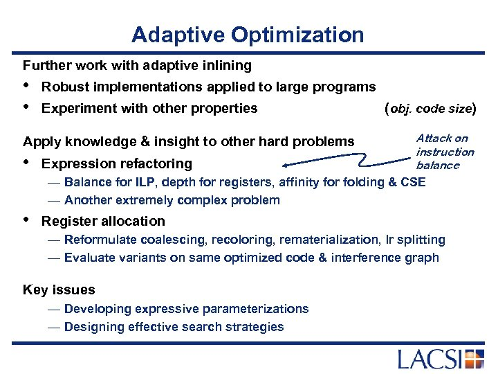 Adaptive Optimization Further work with adaptive inlining • • Robust implementations applied to large