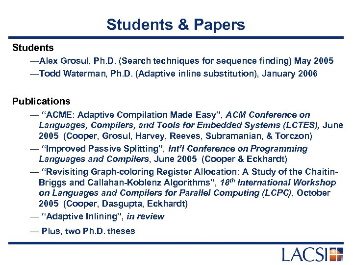 Students & Papers Students —Alex Grosul, Ph. D. (Search techniques for sequence finding) May