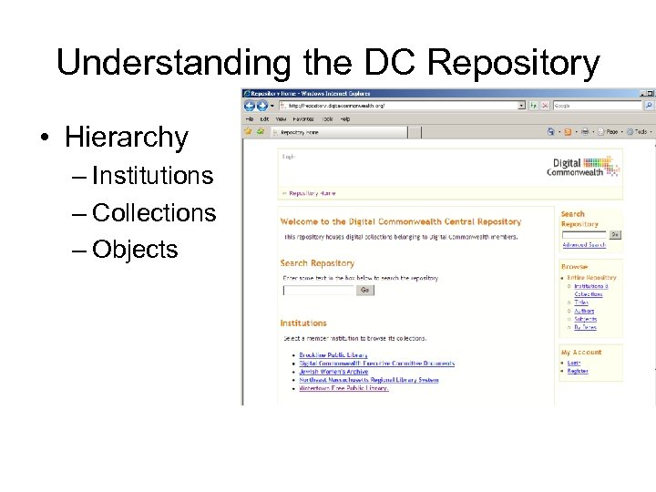 Understanding the DC Repository • Hierarchy – Institutions – Collections – Objects