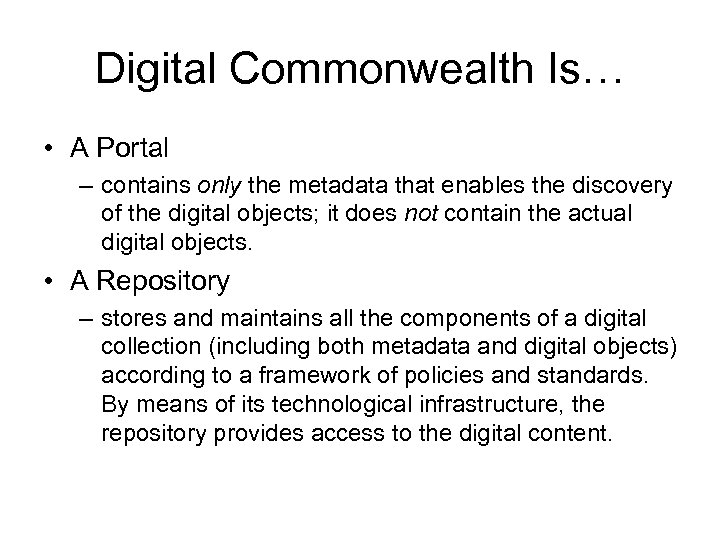 Digital Commonwealth Is… • A Portal – contains only the metadata that enables the