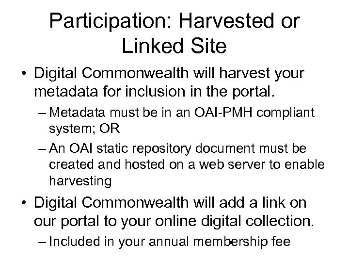 Participation: Harvested or Linked Site • Digital Commonwealth will harvest your metadata for inclusion