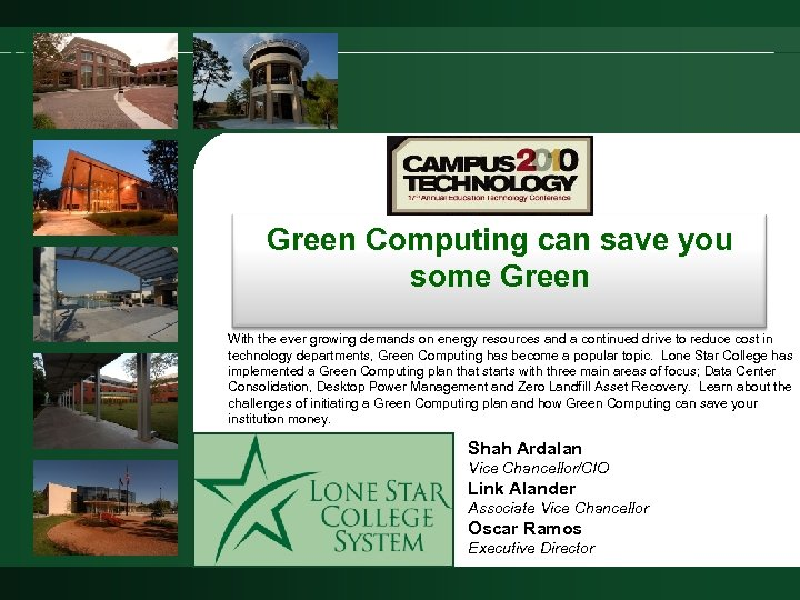 Green Computing can save you some Green With the ever growing demands on energy