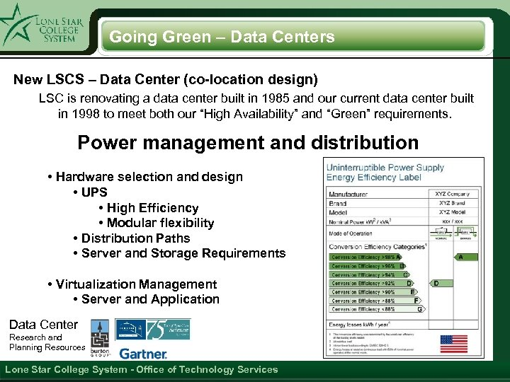 Going Green – Data Centers New LSCS – Data Center (co-location design) LSC is