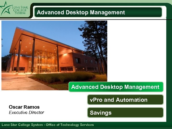 Advanced Desktop Management v. Pro and Automation Oscar Ramos Executive Director Savings Lone Star